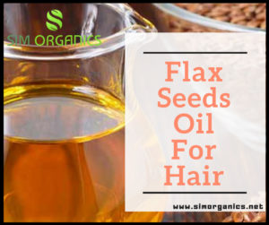 Flax Seeds Oil For Hair – How You can Revert Hair Fall in Simple Steps
